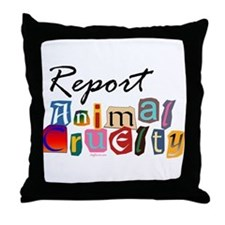 Report Animal Cruelty Throw Pillow