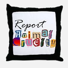 Report Animal Cruelty Throw Pillow