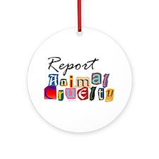 Report Animal Cruelty Ornament (Round)