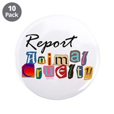"Report Animal Cruelty 3.5"" Button (10 pack)"