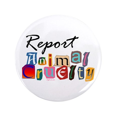 "Report Animal Cruelty 3.5"" Button (100 pack)"