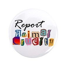 "Report Animal Cruelty 3.5"" Button"