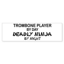 Trombone Player Deadly Ninja Bumper Bumper Sticker