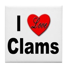 I Love Clams for Clam Lovers Tile Coaster