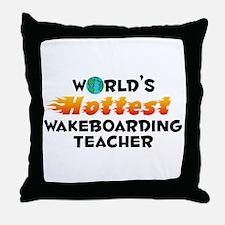 World's Hottest Wakeb.. (C) Throw Pillow