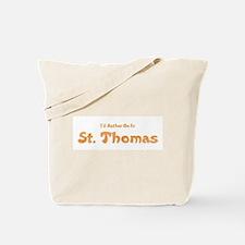 I'd Rather Be...St. Thomas Tote Bag