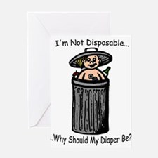 I'm Not Disposable... Greeting Card