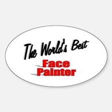 """The World's Best Face Painter"" Oval Decal"