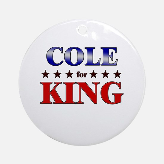 COLE for king Ornament (Round)