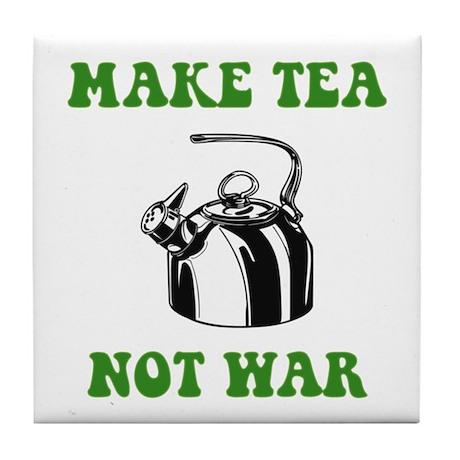 Make Tea Not War Tile Coaster