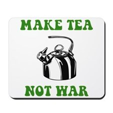 Make Tea Not War Mousepad