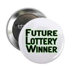 "Future Lottery Winner 2.25"" Button (10 pack)"