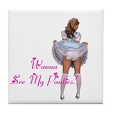 Wanna see my panties? Tile Coaster