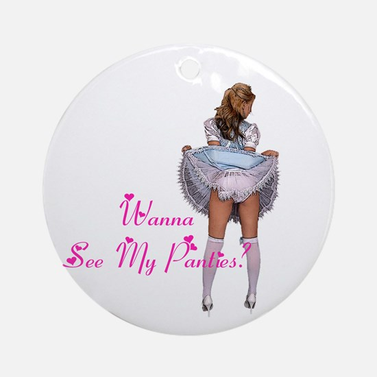Wanna see my panties? Ornament (Round)