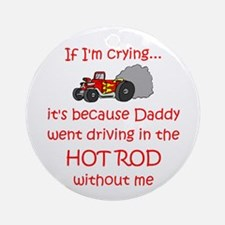 Hot Rod Cry - Dad Ornament (Round)