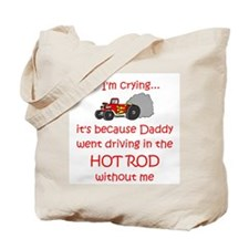 Hot Rod Cry - Dad Tote Bag