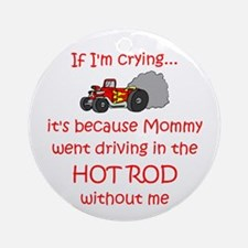 Hot Rod Cry - Mom Ornament (Round)