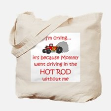 Hot Rod Cry - Mom Tote Bag