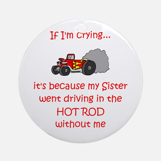 Hot Rod Cry - Sister Ornament (Round)