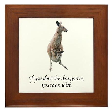 If You Don't Love Kangaroos Framed Tile