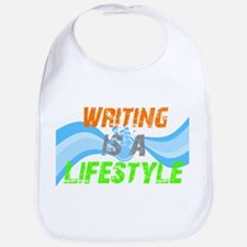 Writing is a lifestyle Bib
