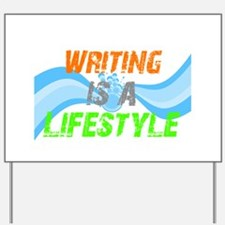 Writing is a lifestyle Yard Sign