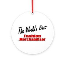 """The World's Best Fashion Merchandiser"" Ornament ("