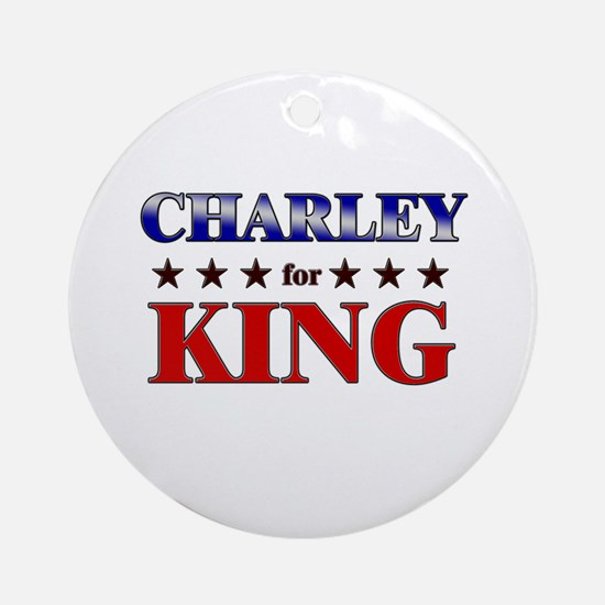 CHARLEY for king Ornament (Round)