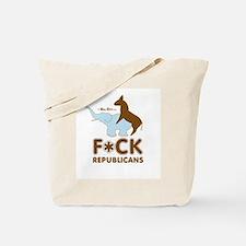 Fuck Republicans ~  Tote Bag