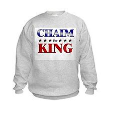 CHAIM for king Sweatshirt