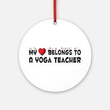 Belongs To A Yoga Teacher Ornament (Round)