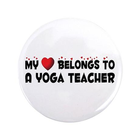 "Belongs To A Yoga Teacher 3.5"" Button (100 pa"