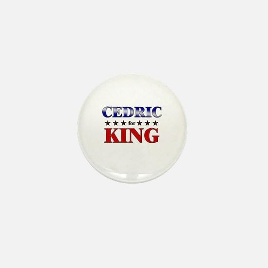 CEDRIC for king Mini Button