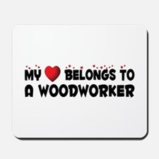 Belongs To A Woodworker Mousepad