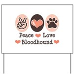 Peace Love Bloodhound Yard Sign