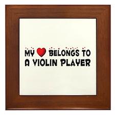 Belongs To A Violin Player Framed Tile