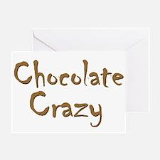Chocolate Crazy Greeting Card