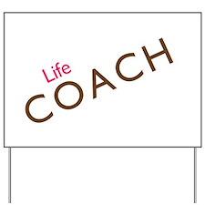 Life Coach: Pink Yard Sign
