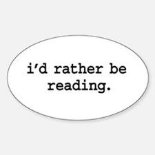 i'd rather be reading. Oval Decal