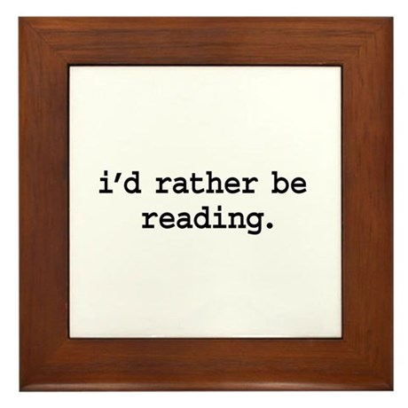 i'd rather be reading. Framed Tile
