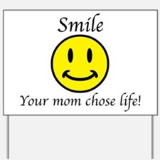 Smile life Yard Sign