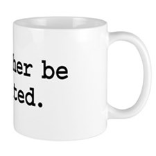 i'd rather be sedated. Small Mug
