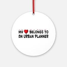 Belongs To An Urban Planner Ornament (Round)