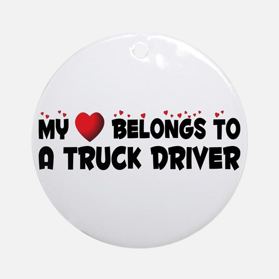 Belongs To A Truck Driver Ornament (Round)