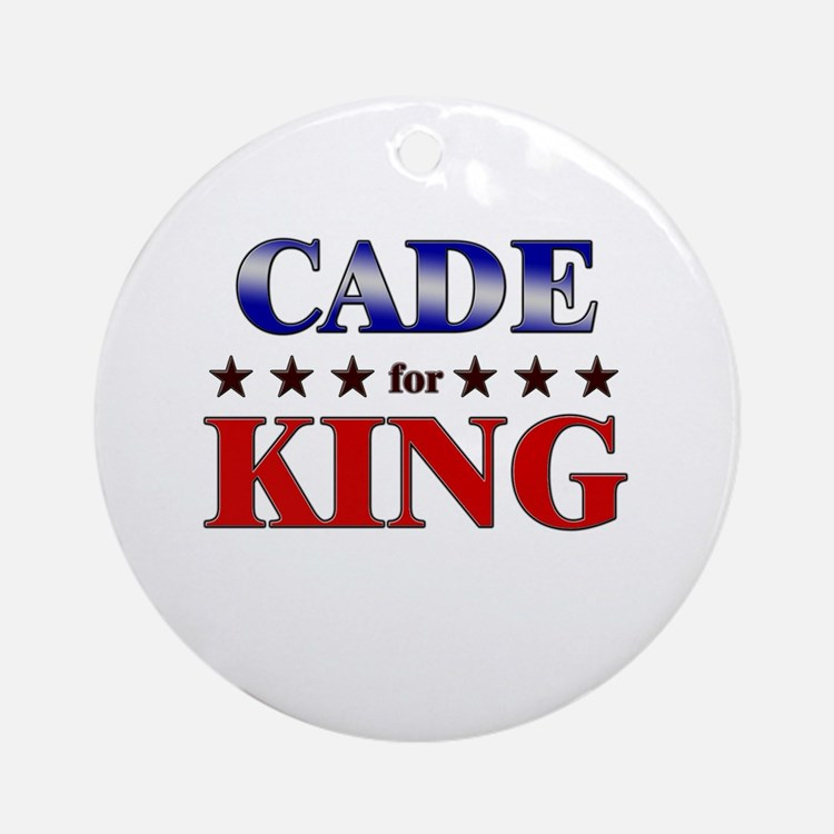 CADE for king Ornament (Round)
