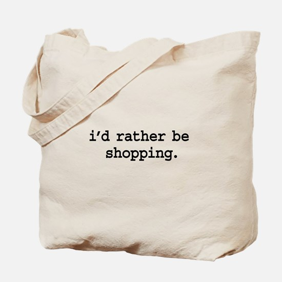 i'd rather be shopping. Tote Bag