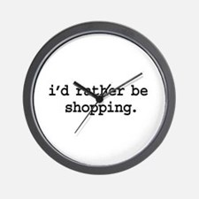 i'd rather be shopping. Wall Clock