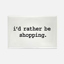 i'd rather be shopping. Rectangle Magnet