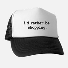 i'd rather be shopping. Trucker Hat
