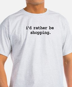 i'd rather be shopping. T-Shirt